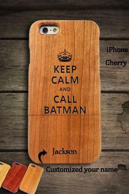 Keep Calm and call Batman iPhone 6s 6s Plus 6 6 plus 5s 5 4 4s 5c Wood Phone case, Personalized Samsung Galaxy S5 4S S3 S2 case Gift A64